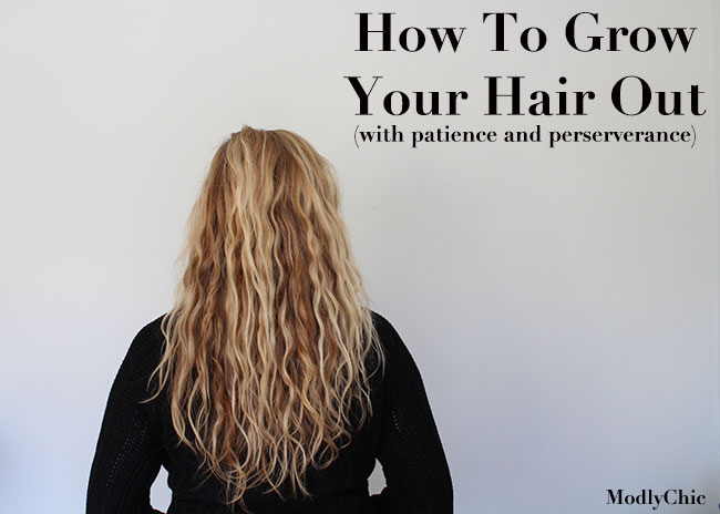 How To Grow Your Hair Out Modlychic