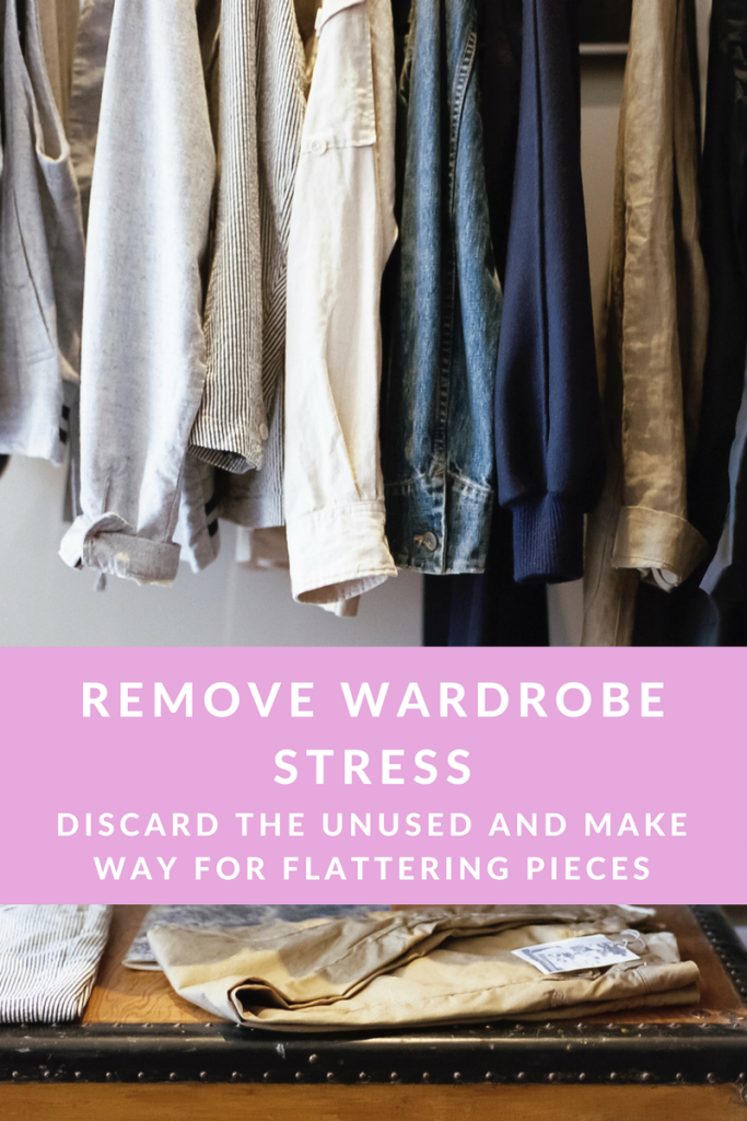 Remove Wardrobe Stress - Discard the Unused and Make Way for Flattering Pieces
