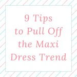 Spring Trend: Maxi Dress (how to wear it)
